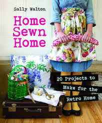 home sewn home 20 projects to make for the retro home sally