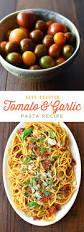 roasted tomato garlic pasta she wears many hats