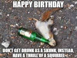 Funny Drunk Memes - funny birthday meme images funny birthday wishes