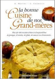 la bonne cuisine la bonne cuisine de nos grand mères macchi a chabault c book