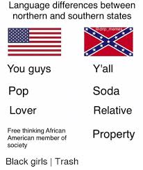 Language Meme - language differences between northern and southern states 0 drip