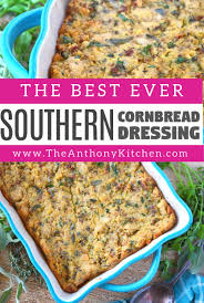 southern cornbread dressing thanksgiving recipe the anthony