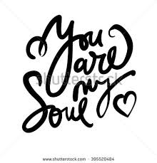 You Are My Designs You My Soul Lettering Custom Stock Photo Photo Vector