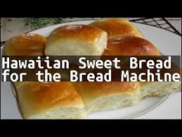 black friday bread machine recipe hawaiian sweet bread for the bread machine youtube