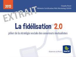 macif si e social fidélisation 2 0 stratégie d influence sociale pour les mutuelles d