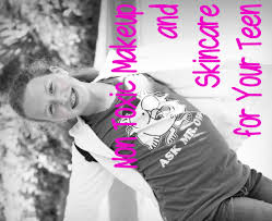 let u0027s start your teen off with safe non toxic makeup u0026 skincare