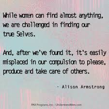 True Selves - 44 best alison armstrong quotes images on pinterest coding