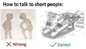 How To Meme - meme roundup how to talk to short people memebase funny memes