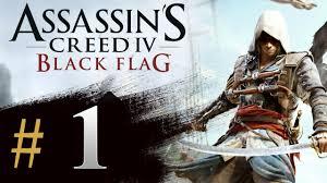 Ac4 Black Flag Assassin U0027s Creed 4 Black Flag Gameplay Walkthrough Part 1 Intro