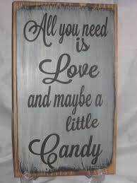 rustic wedding sayings 84 best candy quotes images on candy quotes pretty