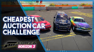 Cheapest State by Forza Horizon 3 Cheapest Auction Car Challenge Fails U0026 Cruise