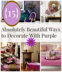 house revivals 15 beautiful ways to decorate your home with purple