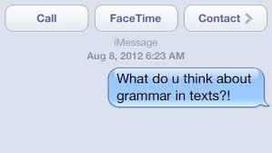 does proper grammar matter in text messages