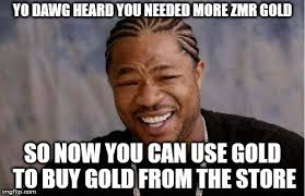Gold Memes - need more zmr gold imgflip
