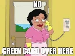 Green Card Meme - consuela meme imgflip