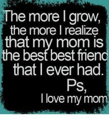 Love My Mom Meme - the more l grow the more realize that my mom is that i ever had ps