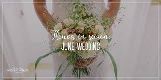 wedding flowers june wedding flowers in season june wedding chwv