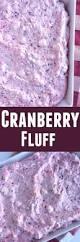 cranberry jello salad recipes thanksgiving die 25 besten cranberry fluff ideen auf pinterest thanksgiving
