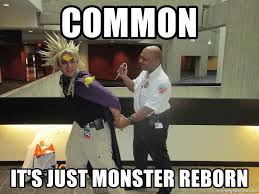 common it s just monster reborn yugioh arrest meme generator