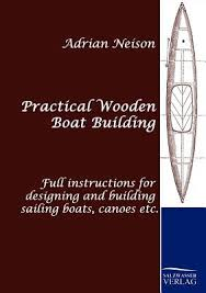 practical wooden boat building book by adrian neison 1 available