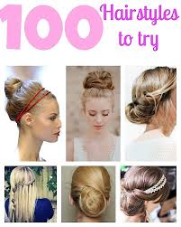100 top hairstyles every woman should try braids curls up dos