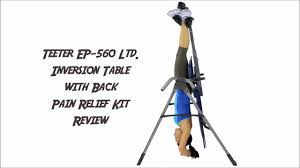 Teeter Ep 560 Inversion Table Teeter Ep 560 Ltd Inversion Table With Back Pain Relief Kit Review
