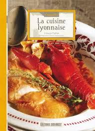 la cuisine lyonnaise connaître la cuisine lyonnaise éditions sud ouestéditions sud ouest