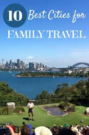 226 best our globetrotters family travel expat images on