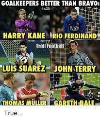 John Terry Meme - goalkeepers better than bravo azr aig harry kane irio ferdinand