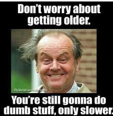 You Re Getting Old Meme - 959 best getting old images on pinterest anniversary ideas