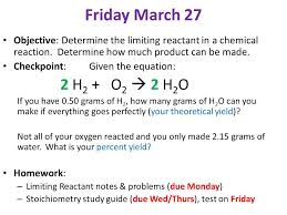 friday march 27 objective determine the limiting reactant in a