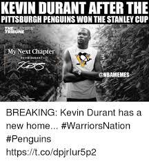 Pittsburgh Penguins Memes - kevin durantafter the pittsburgh penguins won the stanley cup the