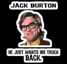 Big Trouble In Little China Meme - pretty big trouble in little china meme best jack burton memes and