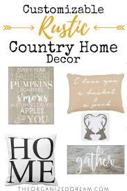 Rustic Country Home Decor Customizable Rustic Country Home Decor The Organized Dream