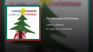 the meaning of christmas youtube