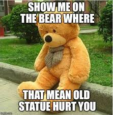 Meme Teddy Bear - teddy bear imgflip