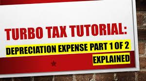 explaining turbo tax depreciation deduction part i of ii youtube