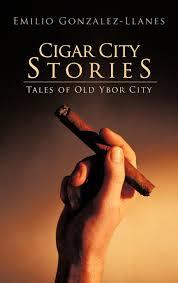 ybor city halloween 2012 cigar city stories tales of old ybor city emilio gonzalez llanes