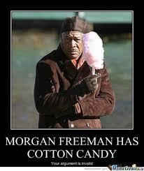 Candy Meme - morgan freeman has cotton candy by spursbarca160 meme center