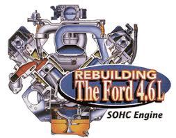 rebuilt 4 6 mustang engine rebuilding the ford 4 6l sohc engine engine builder magazine