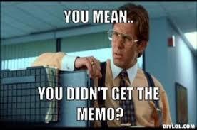 Memo Generator - memo meme generator you mean you didn t get the memo 2d4576