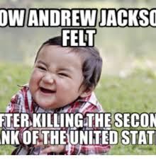 Andrew Meme - own andrew jackso felt ftebkilling the secon nkoftheunited stat