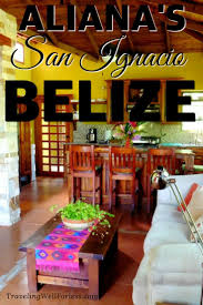 belize airbnb aliana s charming house on the river in san ignacio belize