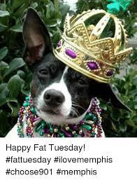 Fat Tuesday Meme - happy fat tuesday fattuesday ilovememphis choose901 memphis