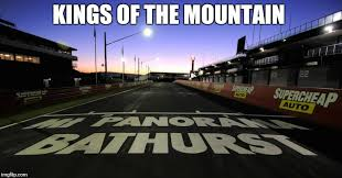 Bathurst Memes - for there can be only one imgflip