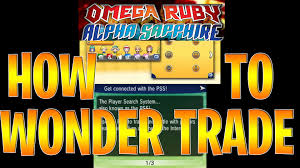 Omega Ruby Pokemon Omega Ruby And Alpha Sapphire How To Wonder Trade Quick