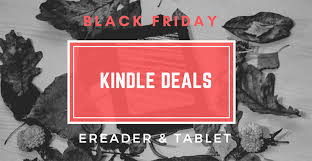 best black friday 2017 deals on kindle ereaders tablets