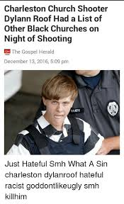 Black Church Memes - charleston church shooter dylann roof had a list of other black