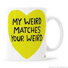 my weird matches your weird acid yellow heart with black lettering
