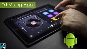 best dj app for android top 10 best dj mixing apps for android 2018